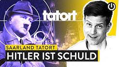 Hitler ist Schuld am Saarland Tatort | WALULYSE