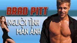 Brad Pitt - NAM TÀI TỬ ĐÀO HOA CỦA HOLLYWOOD