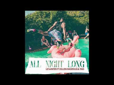 Le Winter - All Night Long (feat. Ellen Hagerius & TNG)