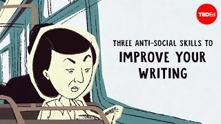 Three anti-social skills to improve your writing - Nadia Kalman
