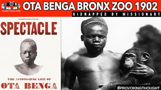 THE STORY OF OTA BENGA - KIDNAPPED BY A MISSIONARY SOLD TO ZOO FOR EVOLUTION THEORY