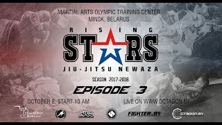 Rising Stars Episode 3 || Jiu-Jitsu 2017 || Newaza || Preview