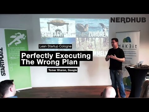 """Perfectly Executing The Wrong Plan"" by Tomer Sharon - Lean Startup Cologne Meetup"