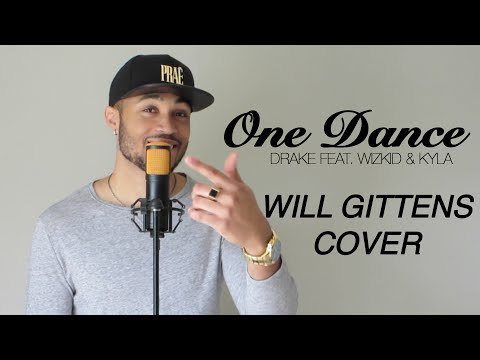 One Dance - Drake Feat Wizkid & Kyla  Will Gittens Cover