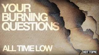 Your Burning Questions: All Time Low
