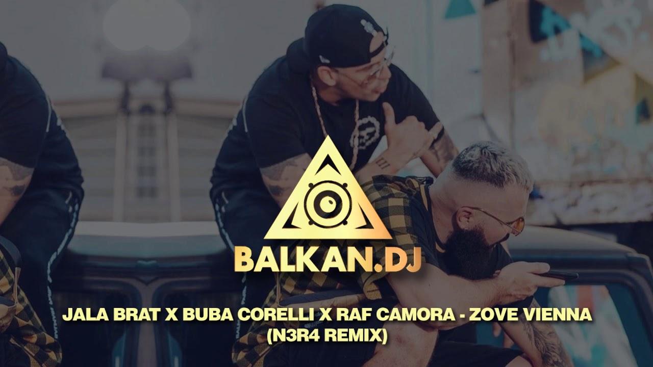Jala Brat x Buba Corelli x Raf Camora - Zove Vienna (N3R4 Remix)