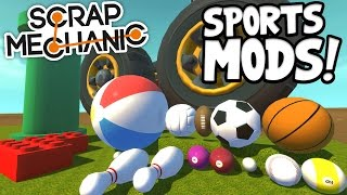 Scrap Mechanic MODS! - SPORTS PACK, LEGO AND MORE!!! [#3] W/AshDubh   Gameplay  