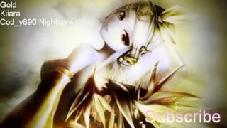 [Nightcore] Kiiara - Gold