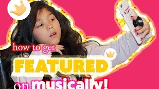 HOW TO GET FEATURED ON MUSICAL.LY TIPS & TRICKS | Txunamy