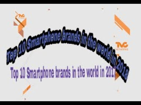 739992a094c8f2 Top 10 Smartphone brands in the world in 2018 - YouTube