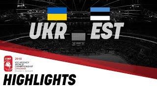 Ukraine - Estonia | Highlights | 2018 IIHF Ice Hockey World Championships Division I Group B