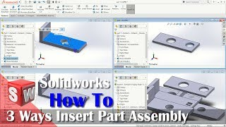 3 Ways Insert Part Assembly In Solidworks