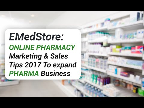 EMedStore: Online Pharmacy Marketing & Sales Tips 2017 To expand Pharma Business