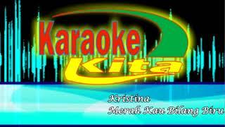 Dangdut Karaoke | Kristina ~ Merah Kau Bilang Biru