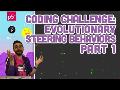 Coding Challenge #69.1: Evolutionary Steering Behaviors - Part 1