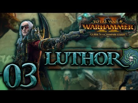 [3] Total War: WARHAMMER II (Luthor Harkon) - Curse of the Vampire Coast w/ SurrealBeliefs