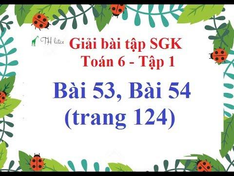 [Giải bài tập SGK-Toán 6-Tập 1] – Bài 53, Bài 54 (trang 124).