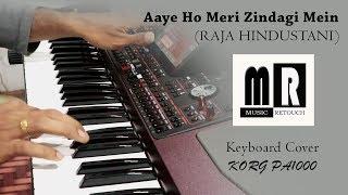 Aaye Ho Meri Zindagi Mein (Raja Hindustani) Keyboard Cover | Instrumental | By Music Retouch