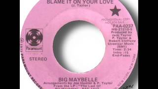 Big Maybelle   Blame It On Your Love