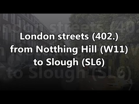 London streets (402.) - Notthing Hill (W11) - Hammersmith - M4 - Slough (SL6)