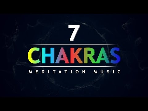 All 7 Chakra Balancing and Healing Meditation Music