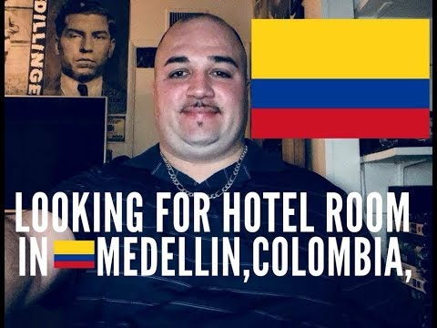 LOOKING FOR A HOTEL ROOM IN MEDELLIN,COLOMBIA!!!