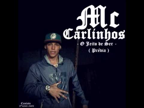 Mc Carlinhos - O Jeito De Ser (Prévia)