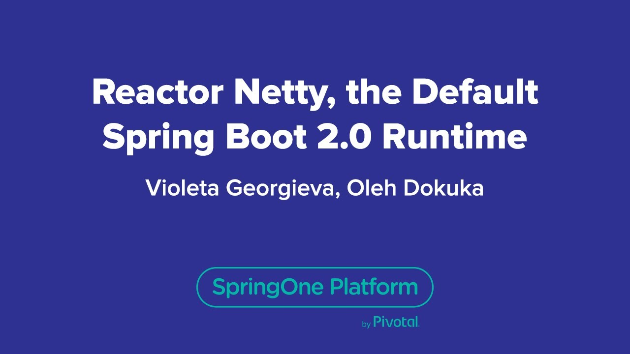 Reactor Netty, the Default Spring Boot 2 0 Runtime