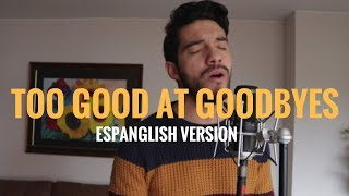 "Too good at goodbyes ""Sam Smith"" (Cover Español-Ingles) Cesar Avila"