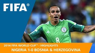 NIGERIA v BOSNIA AND HERZEGOVINA (1:0) - 2014 FIFA World Cup™