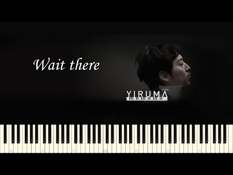 ♪ Yiruma: Wait there - Piano Tutorial