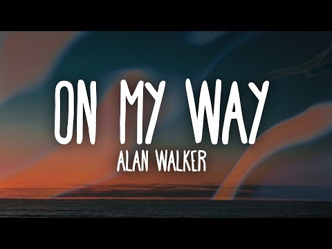 Alan Walker, Sabrina Carpenter & Farruko On My Way Lyrics