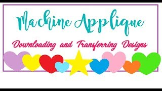 Machine Applique Part 4 - Downloading a Free Design and Transferring it to Your Machine