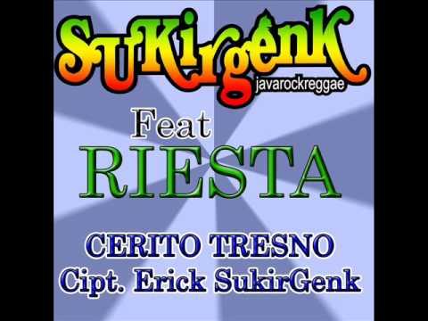 SukirGenk feat Riesta - Cerito Tresno