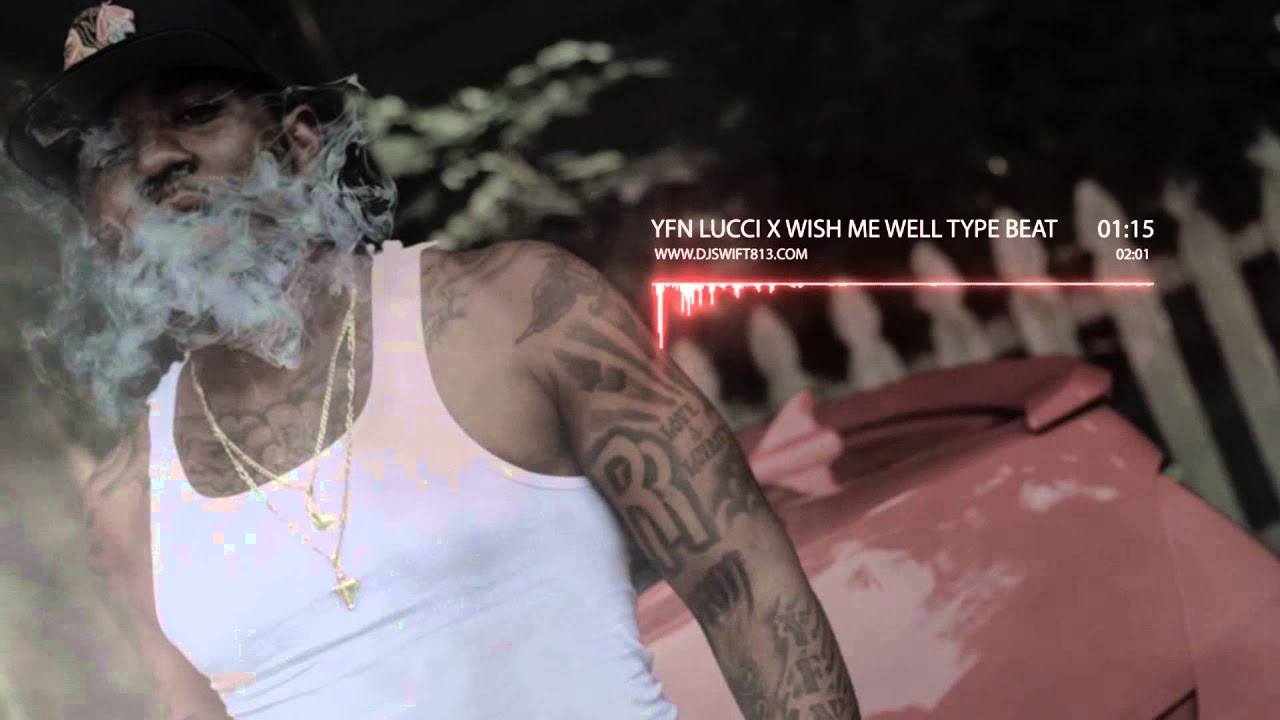 YFN Lucci X Wish Me Well Type Beat! Prod. By Dj Swift ...