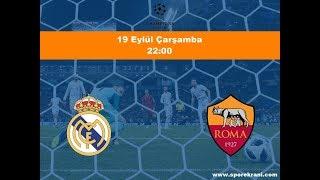 19.09.2018 Real Madrid-Roma Maçı Hangi Kanalda? Saat Kaçta Yayınlanacak?