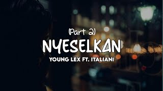 Download Lagu Young Lex ft Italiani - Nyeselkan part II   MP3