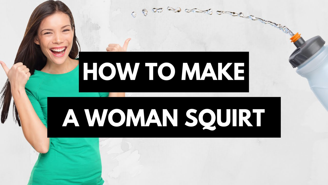 Female squirting tips 13