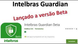 Lançamento Intelbras Guardian Beta