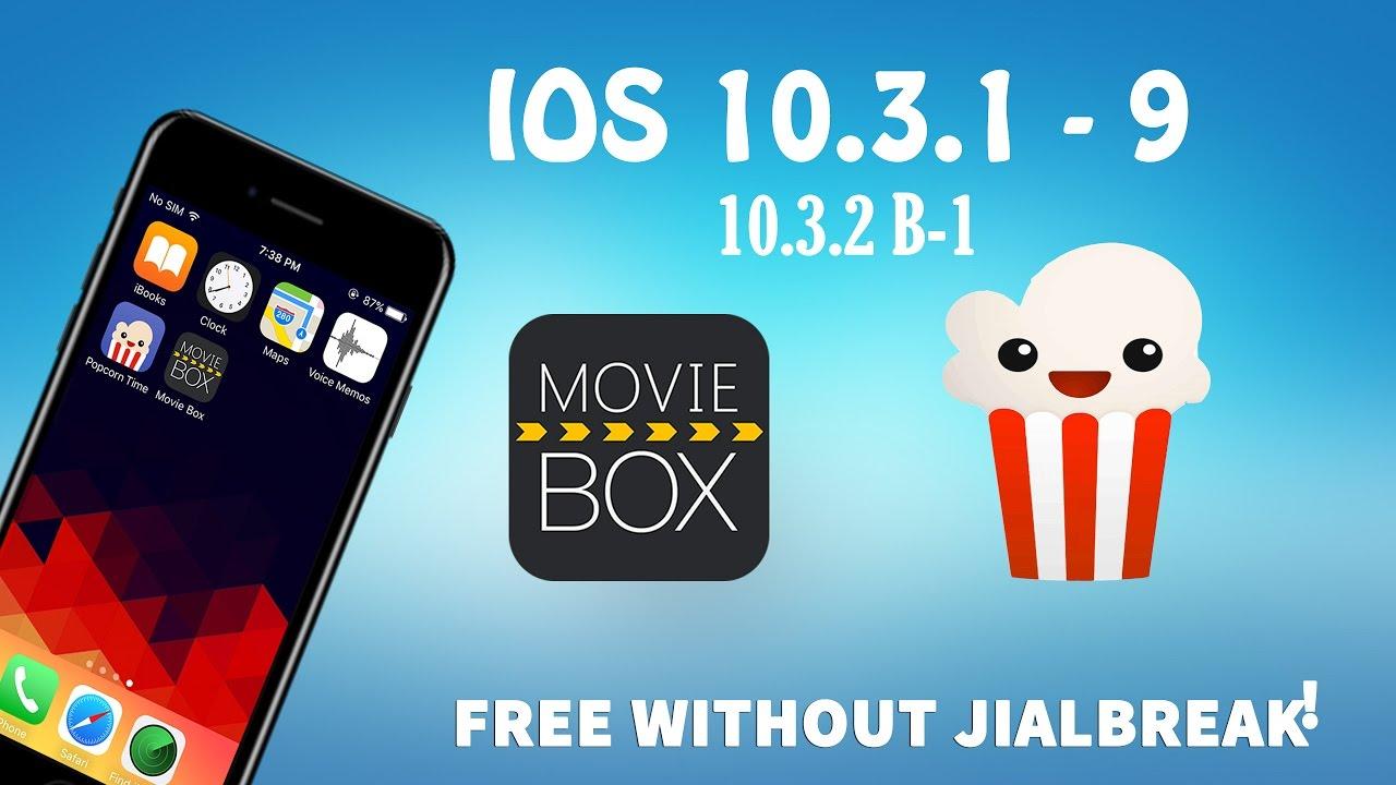 Get Movie Box , POPCORNTime ios 10.3.2 Beta - X , 10.3.1 , 10.2.1 ...