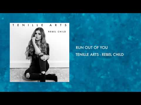 Run Out Of You - Tenille Arts (Rebel Child)