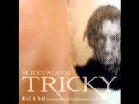 Murder Weapon - TRICKY
