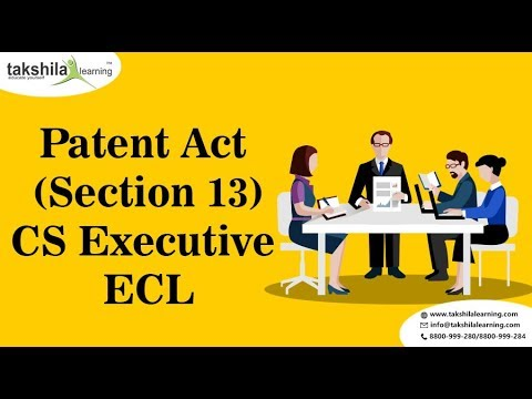 Indian Patent Act 1970 Section 13   CS Executive ECL by LK Soni   CS Video Lectures