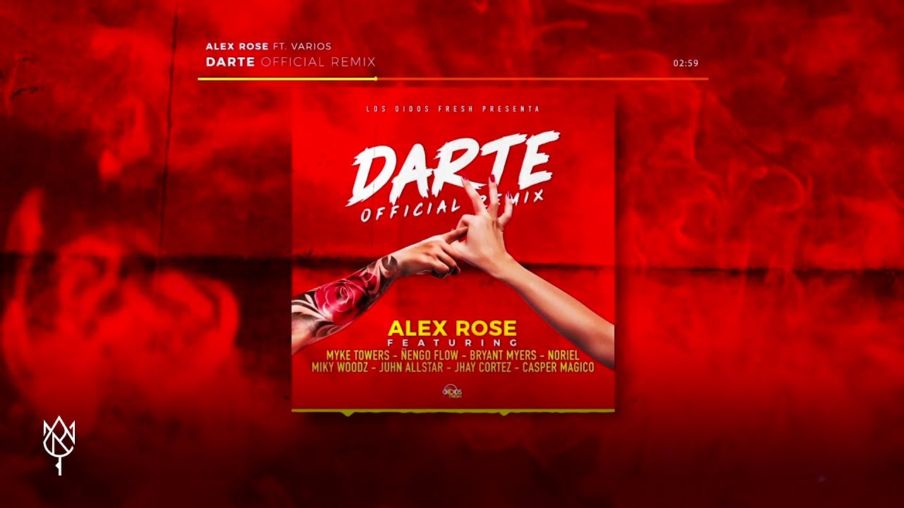 Alex Rose - Darte (Remix) Feat. Various Artists (Audio Oficial)
