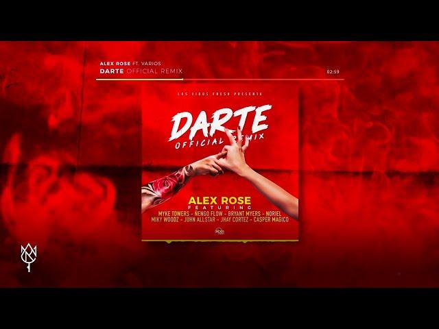 Alex Rose - Darte (Remix) Feat. Various Artists (Audio Oficial)