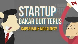 Download [#01] Startup Bakar Duit Terus  - Kapan Balik Modal? | TIAnimate Mp3 and Videos