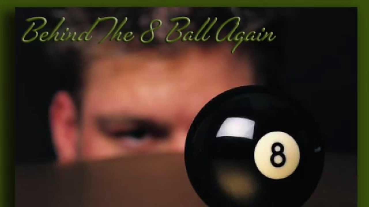 Behind The Eightball