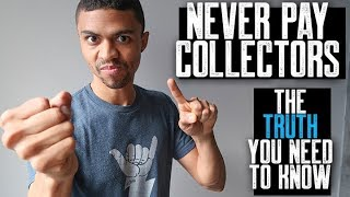DON'T PAY COLLECTORS || WHY YOU SHOULD NEVER PAY COLLECTIONS