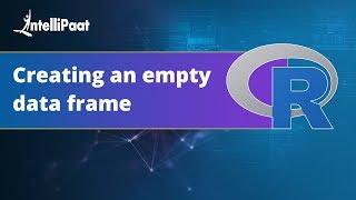 Creating an empty dataframe-R Programming   Intellipaat
