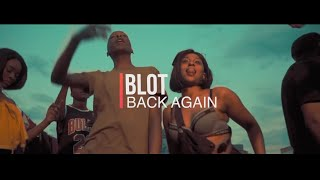 Blot aka Grenade - Back Again {Official Video}
